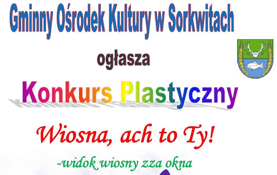 """Konkurs plastyczny """"Wiosna, ach to ty!"""""""
